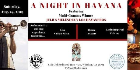 A Night In Havana Featuring Multi-Grammy Winner Julius Meléndez tickets