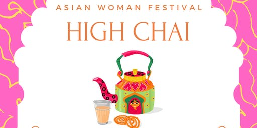 Asian Woman Festival High Chai - Birmingham [SOLD OUT]