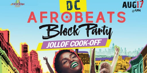 DC Afrobeats Block Party - Jollof Cook-off | Artist & Dance Performances | Popup Shop| Food Vendors | Art | Day Party