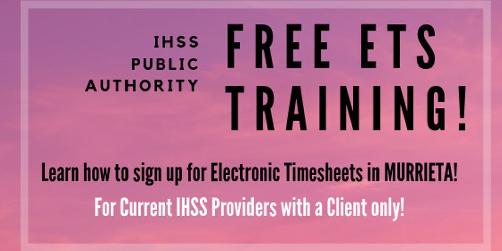 Murrieta! Electronic Timesheet Training for IHSS Providers Tickets