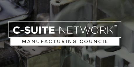 C-Suite  Network Manufacturing Council - Fall Meeting tickets
