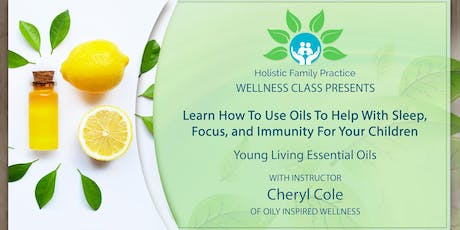 Learn to use Oils for Sleep, Focus, and Immunity for Children tickets