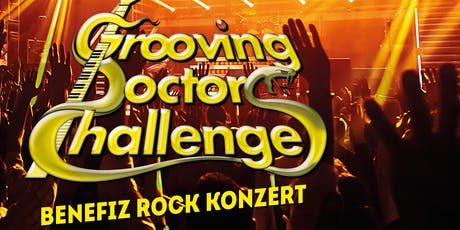 Grooving Doctors Challenge  - Benefiz Rock KONZERT Tickets
