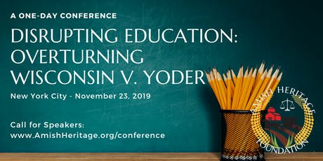 Disrupting Education: Overturning Wisconsin v. Yoder (2nd Annual Conference) tickets