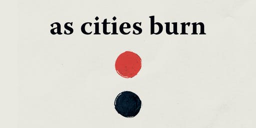 As Cities Burn w/ All Get Out, Many Rooms, & Messes