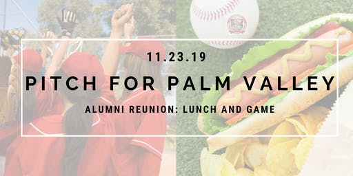 Pitch for Palm Valley: Alumni Reunion Lunch and Game