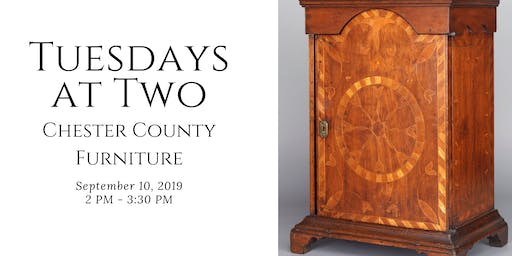 Tuesdays at Two, Chester County Furniture