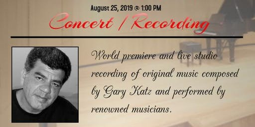 Gary Katz - Live Premiere and Recording Session of Original Music