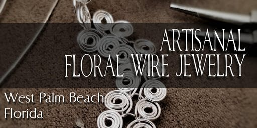 Artisanal Floral Wire Jewelry Hands on Class