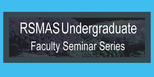 RSMAS Faculty Seminar Series: Dr. Adam Holt