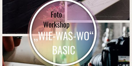 "Foto Workshop ""WIE-WAS-WO"" BASIC Tickets"