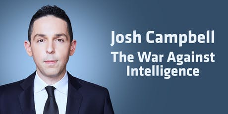 Josh Campbell: The War Against Intelligence tickets