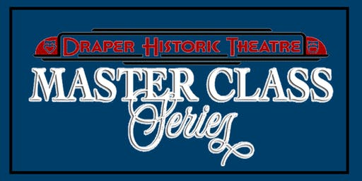Master Classes at Draper Historic Theatre