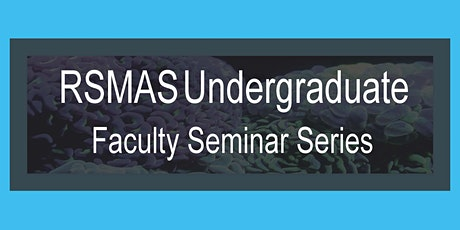 Rosenstiel School Faculty Seminar Series: Dr. Ben Kirtman tickets