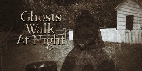 Ghosts Walk at Night tickets
