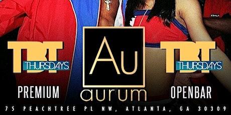 TBT Thursday's @ Aurum Lounge (Premium Open Bar) tickets