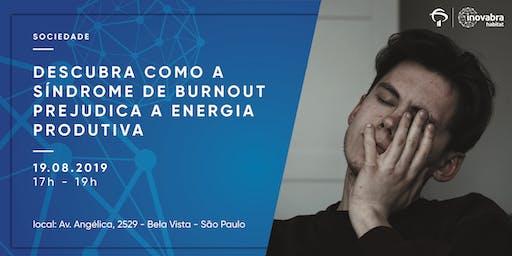 Descubra como a Síndrome de Burnout prejudica a energia produtiva