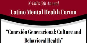 NAMI 5th Annual Latino Mental Health Forum - Conexion...