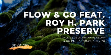 Flow & Go feat. Roy H. Park Preserve tickets