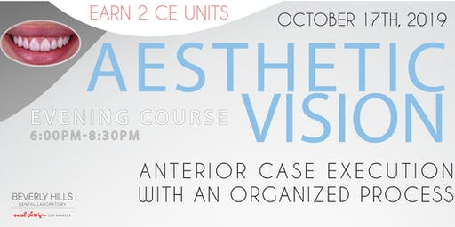 The Aesthetic Vision: Anterior Case Execution with an Organized Process