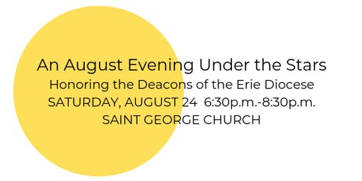An August Night Under the Stars: Honoring the Deacons of the Erie Diocese
