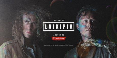 LAIKIPIA @ The Troubadour - Aug. 29 tickets