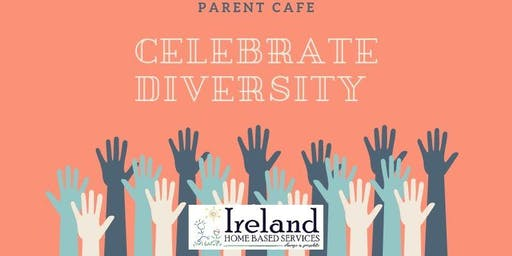 Parent Cafe: Celebrate Diversity