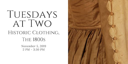 Tuesdays at Two: Historic Clothing, The 1800s