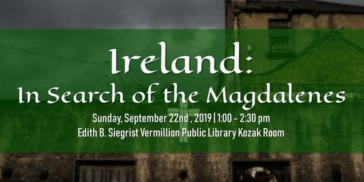 Ireland: In Search of the Magdalenes