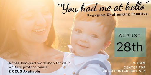 You Had Me at Hello: Engaging Challenging Families