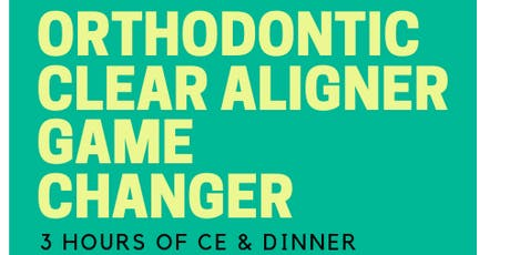 Orthodontic Clear Aligner Game Changer tickets