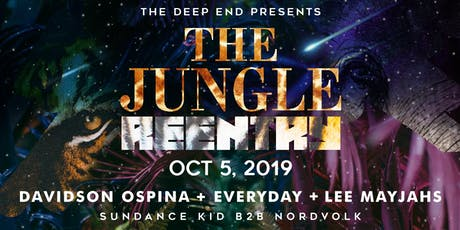 The Jungle Reentry with Davidson Ospina, Everyday, Lee Mayjahs, Nordvolk, and Sundance Kid tickets