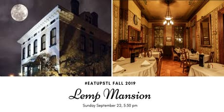#EatUpSTL Fall 2019: Lemp Mansion tickets