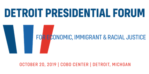 Presidential Forum for Economic, Immigrant and Racial Justice