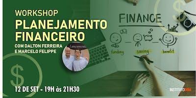 WORKSHOP  - PLANEJAMENTO FINACEIRO com DALTON FERREIRA E MARCELO FELIPPE