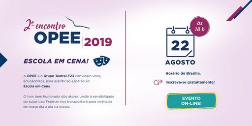 2º Encontro OPEE/ FTD 2019 (EVENTO ON-LINE)