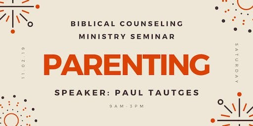 BCM Fall Seminar on Parenting with Paul Tautges