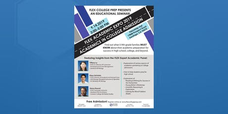 FLEX Academic Expo 2019   Academics in College Admission tickets