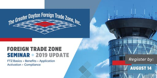 FTZ 100 Foreign Trade Zone Seminar and 2019 Update