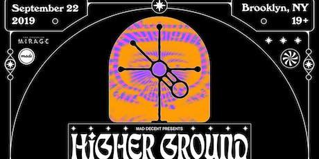 Mad Decent Presents: Higher Ground tickets