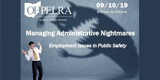 Managing Administrative Nightmares - Employment Issues in Public Safety