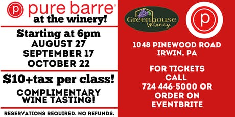 Pure Barre at Greenhouse Winery September 17th Class tickets