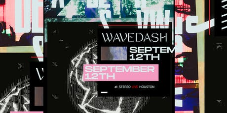 Wavedash - Stereo Live Houston tickets