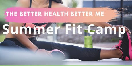 The BetterHealth BetterMe Summer Fit Camp tickets