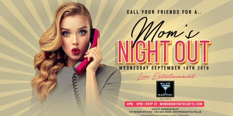 Mom's Night Out at Blue Martini Fort Lauderdale tickets