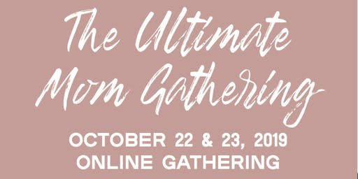 The Ultimate Mom Gathering