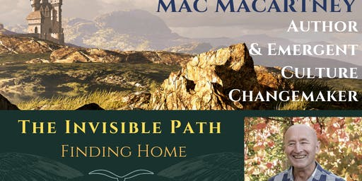 The Invisible Path - Finding Home - Weekend with Mac Macartney