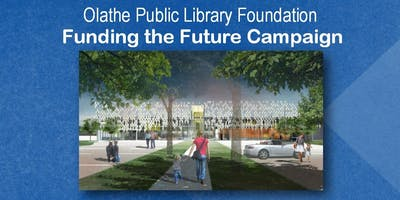 Olathe Public Library Foundation Funding the Future Campaign