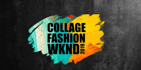 The 3rd Annual COLLAGE FSHN WKND  tickets