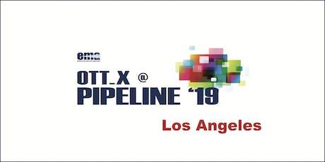 OTT_X @ Pipeline 2019 tickets
